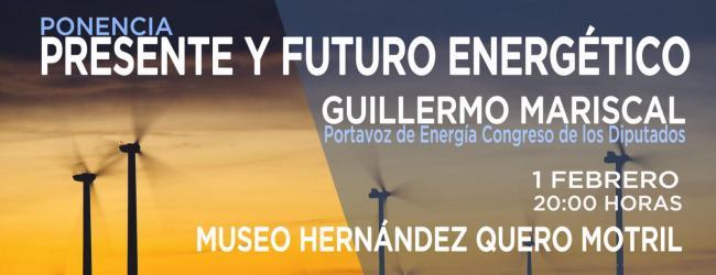 Guillermo Mariscal, portavoz de Energía en el Congreso de los Diputados será el encargado de llevar a cabo esta ponencia sobre nuestro presente y futuro energético. El acto tendrá lugar el mañana jueves 1 de febrero a las 20:00 horas en el Museo Hernández Quero de Motril.